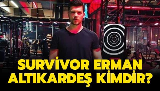 """Survivor Erman Altıkardeş kimdir"""""""