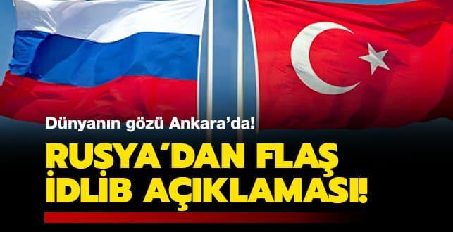 Dünyanın gözü Ankara'da... Rusya'dan flaş İdlib açıklaması!