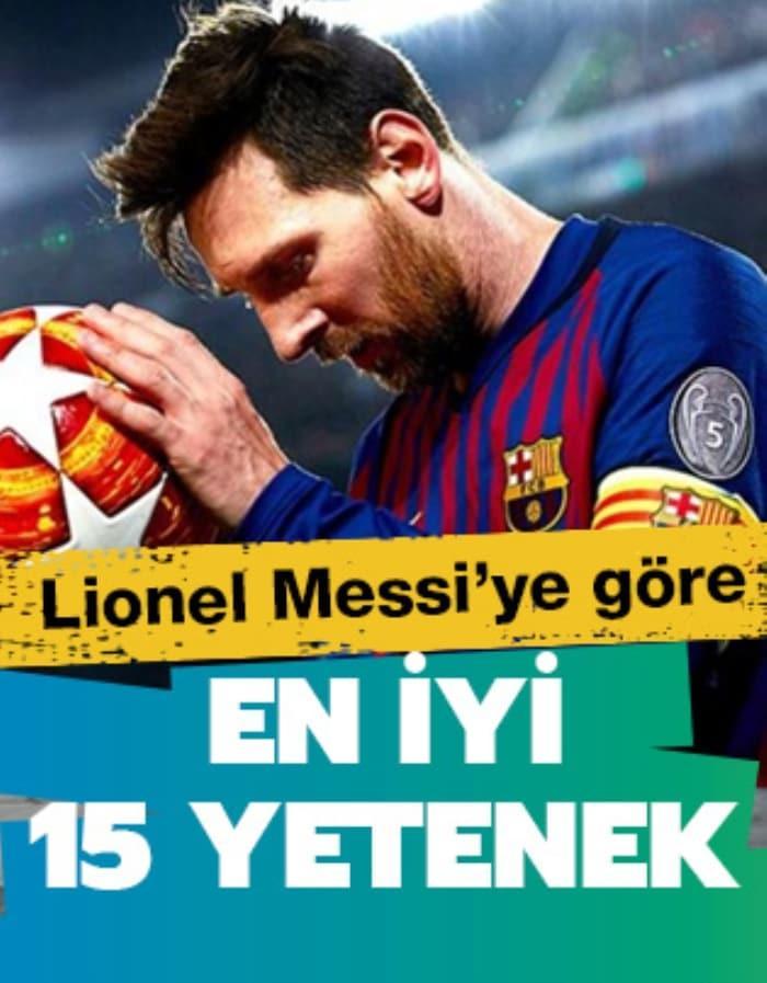 Lionel Messi'ye göre en iyi 15 genç yetenek