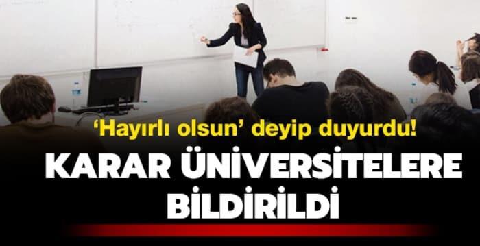 'Hayırlı olsun' deyip duyurdu... Karar üniversitelere bildirildi