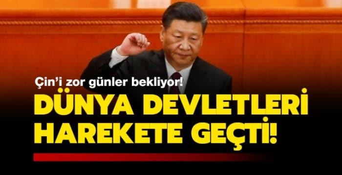 Dünya devletleri harekete geçti! Çin zor günler bekliyor