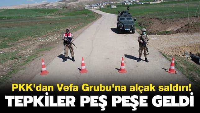 PKK'dan Vefa Grubu'na alçak saldırı... Tepkiler peş peşe geldi!