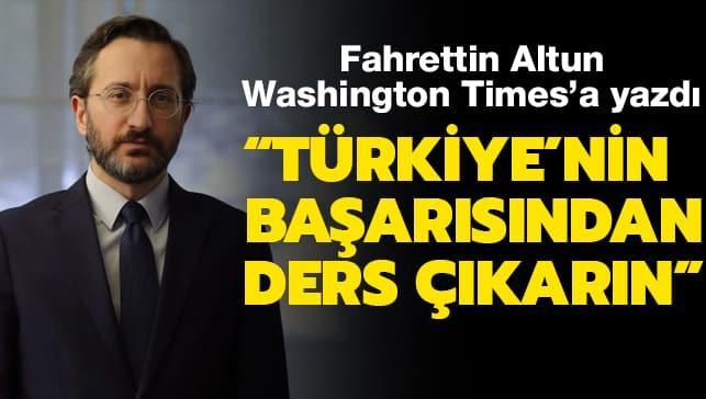 Fahrettin Altun Washington Times'a yazdı: Türkiye'nin başarısından ...