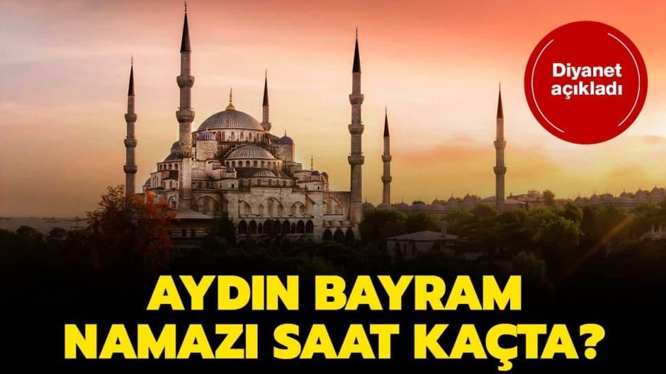 """Diyanet Aydın bayram namazı ve kuşluk vakti 2020! Aydın bayram namazı saat kaçta"""""""