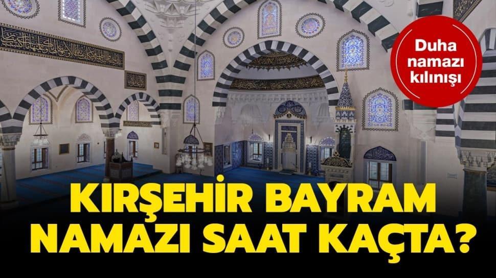 Kırşehir Duha ve kuşluk namazı saati 2020! Kırşehir bayram namazı saat kaçta kılınacak?