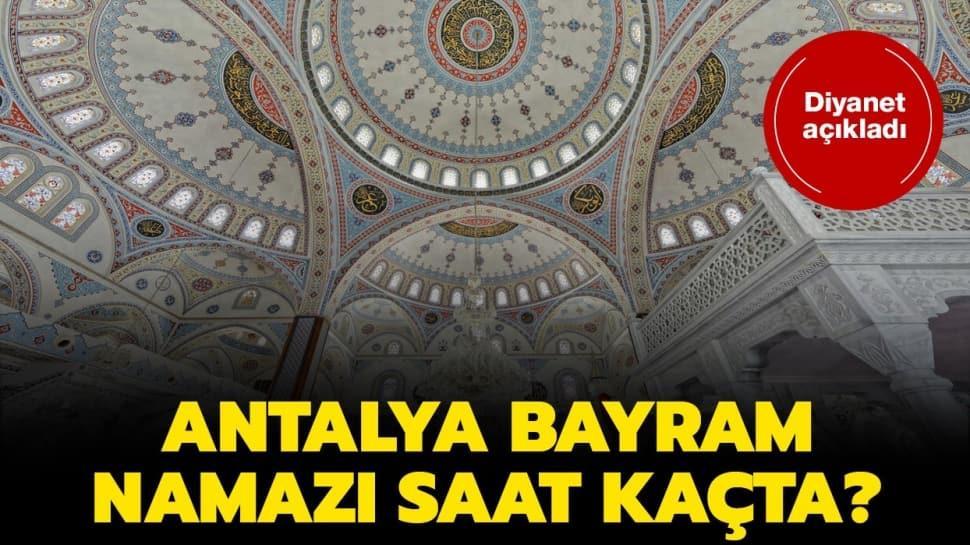 """Antalya Ramazan Bayramı namazı ve kuşluk vakti! 2020 Antalya bayram namazı saat kaçta"""""""