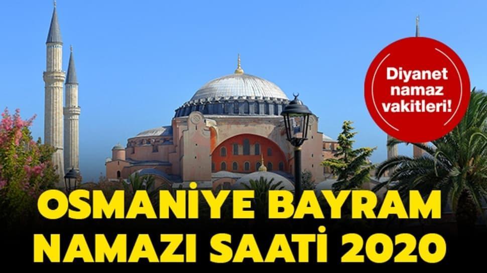 """Osmaniye bayram namazı saati ve kuşluk vakti 2020! Osmaniye bayram namazı saat kaçta"""" İşte işrak vakti..."""