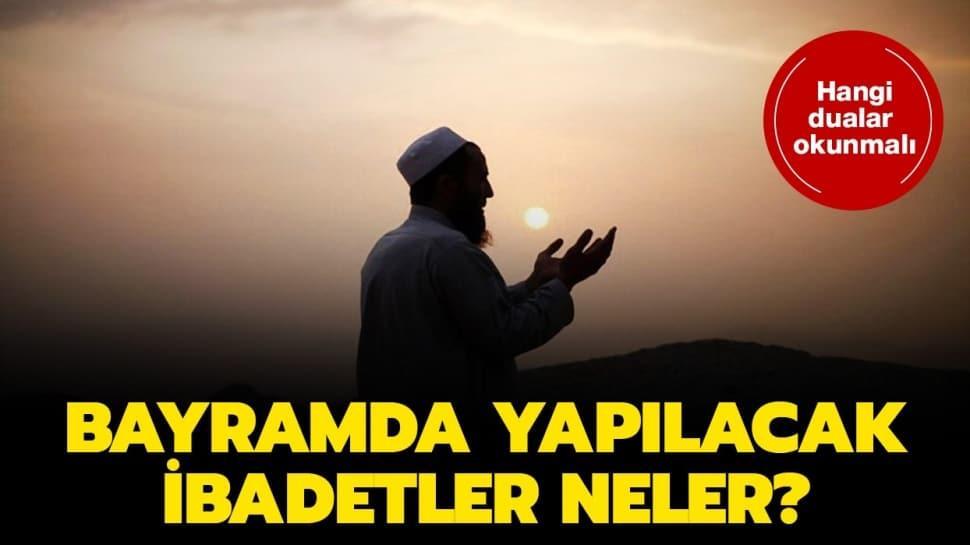 """Ramazan Bayramı'nda hangi ibadetler yapılır"""" Bayramda okunacak dualar nelerdir"""" İşte detaylar..."""