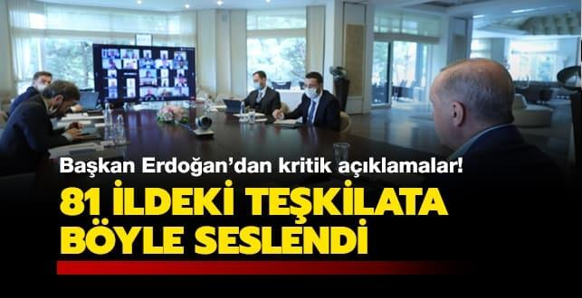 Başkan Erdoğan'dan önemli açıklamalar... 81 ildeki teşkilata böyle seslendi
