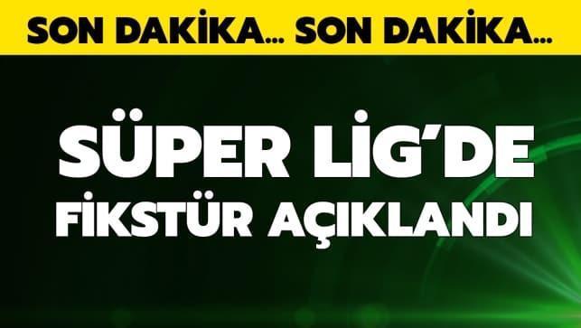 Süper Lig'de fikstür açıklandı