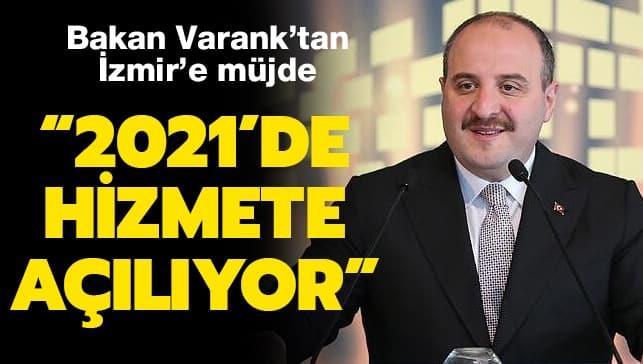 Bakan Varank'tan İzmir'e müjde! 2021'de hizmete girecek