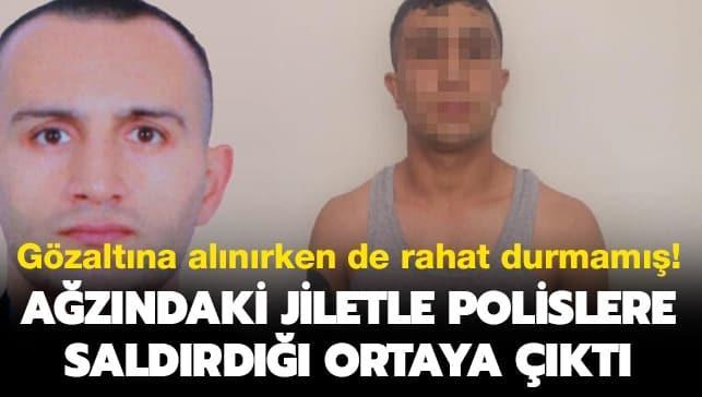 Gözaltına alınırken de rahat durmamış! Ağzındaki jiletle polislere saldırdığı ortaya çıktı